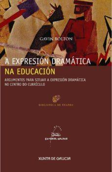 a expresion dramatica na educacion-gavin bolton-9788498651928