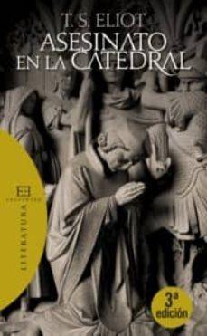 asesinato en la catedral (3ª ed.)-t.s. eliot-9788474909579