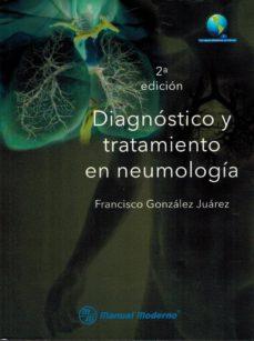 diagnostico y tratamiento en neumologia-francisco gonzalez juarez-9786074485530