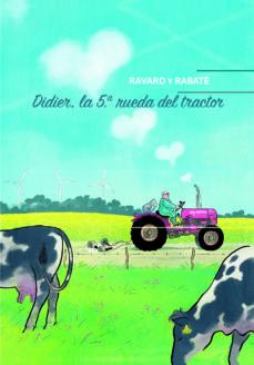 didier: la quinta rueda del tractor-françois ravard-9788416985296