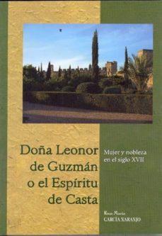 doña leonor de guzman o el espiritu de casta: mujer y nobleza en el siglo xvii-rosa maria garcia naranjo-9788478017515
