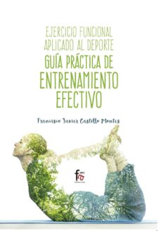 ejercicio funcional aplicado al deporte-francisco javier castillo montes-9788491492887