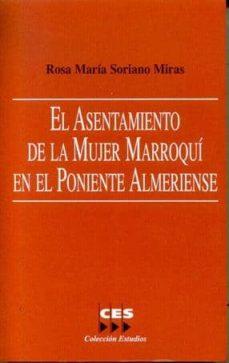 el asentamiento de la mujer marroqui en el poniente almeriense-rosa maria soriano miras-9788481882261