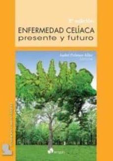 enfermedad celiaca: presente y futuro (2ª ed.)-isabel polanco allue-9788416732562