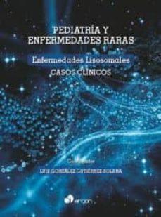 enfermedades lisosomales casos clinicos:pediatria y enfermedades raras-luis gonzalez gutierrez-solana-9788416732401