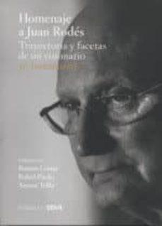 homenaje a juan rodes. trayectoria y facetas de un visionario. 50 testimonios-9788492937684