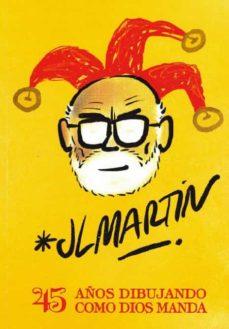 jl martin. 45 años dibujando como dios manda-9788488754974