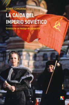 la caida del imperio sovietico-boris cimorra-9788497392037