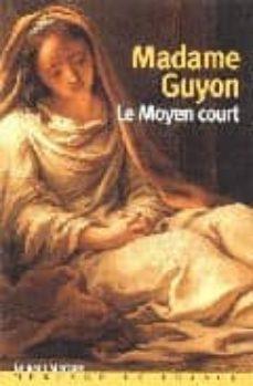 le moyen court-madame guyon-9782715222434