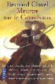 meurtre sur le grandvaux-bernard clavel-9782266098922