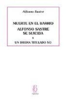 muerte en el barrio: alfonso sastre se suicida: un drama titulado no-alfonso sastre salvador-9788496584143