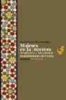 mujeres en la frontera: tradicion e identidad musulmanas en ceuta-eva evers rosander-9788472902404