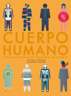 (pe) cuerpo humano: guia ilustrada de nuestra anatomia-steve parker-9788416489985