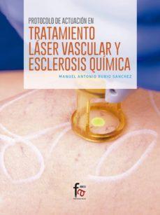protocolo de actuacion en tratamiento laser vascular y esclerosis quimica-manuel antonio rubio sanchez-9788491494164