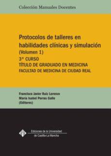 protocolo de talleres en habilidades clínicas y simulación vol i 3º curso-francisco javier ruiz lorenzo-9788490442302