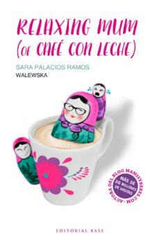 relaxing mum (of cafe con leche)-sara palacios ramos-9788417064020