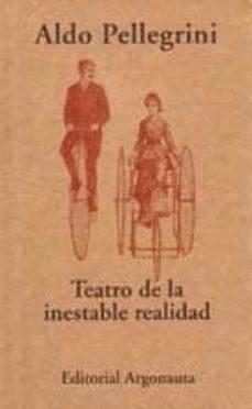 teatro de la inestable realidad-aldo pellegrini-9789509282520