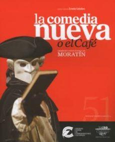 textos de teatro clasico nº 51: comedia nueva o el cafe-leandro fernandez de moratin-9788487731723