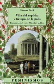 vida del espiritu y tiempo de la polis: hannah arendt entre filos ofia y politica-simona forti-9788437619200