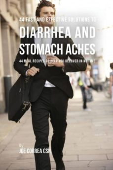 44 fast and effective solutions to diarrhea and stomach aches-9781635311501