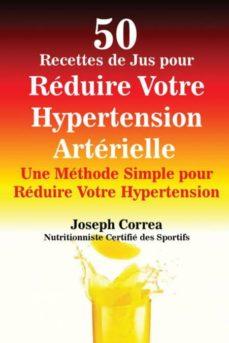 50 recettes de jus pour r�duire votre hypertension art�rielle-9781635310191