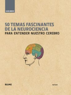 50 temas fascinantes de la neurociencia: para entender nuestro cerebro-anil seth-9788498018646