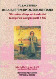 cadiz, america y europa ante la modernidad: la mujer en los siglo s xviii y xix-9788477861836