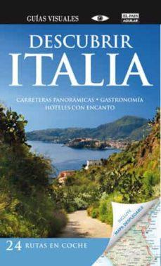 descubrir italia: descubrir en coche (guia visuales de viaje)-9788403510555