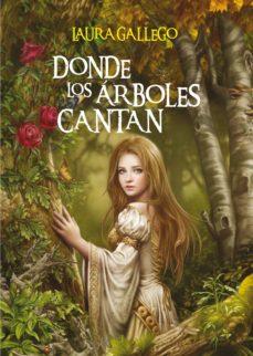 donde los arboles cantan-laura gallego-9788467550030