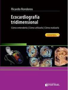 ecocardiografia tridimensional. como entenderla, como utilizarla, como realizarla-ricardo ronderos-9789871981830