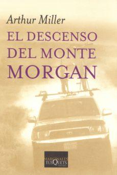 el descenso del monte morgan-arthur miller-9788483104545