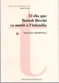 el dia que bertolt brecht va morir a finlandia-josep lluis sirera-rodolf sirera-9788437066226