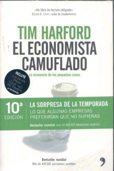 el economista camuflado. la economia de las pequeñas cosas (pack)-tim harford-9788484606772