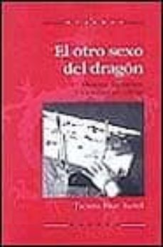 el otro sexo del dragon: mujeres, literatura y sociedad en china-taciana fisac badell-9778427711786