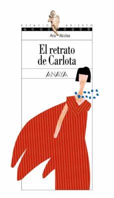 el retrato de carlota-ana alcolea-9788466727273