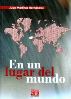 en un lugar del mundo-j. martinez fernandez-9788495058072