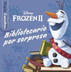 frozen 2. bibliotecario por sorpresa. pequecuentos-9788417062972