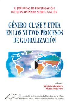 genero, clase y etnia en los nuevos procesos de globalizacion-virginia maquieira-maria jesus vara-9788474776201