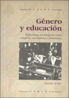 genero y educacion: reflexiones sociologicas sobre mujeres, enseñ anza y feminismo-sandra acker-9788427711433