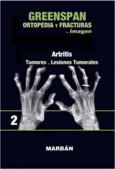 greenspan: ortopedia y fracturas tomo ii: premium: artritis: tumores, lesiones tumorales-9788416042180