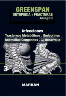 greenspan: ortopedia y fracturas tomo iii: premium: infecciones: trastornos metabolicos, endocrinos, anomalias congenitas del     desarrollo-9788416042197