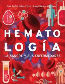 hematologia: la sangre y sus enfermedades (4ª ed.)-jose carlos jaime perez-david gomez almaguer-9786071512918