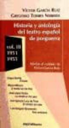 historia y antologia del teatro español de posguerra iii: 1951-19 55-victor garcia ruiz-gregorio torres nebrera-9788424511029