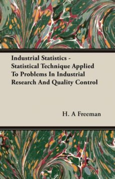 industrial statistics - statistical technique applied to problems in industrial research and quality control-9781406713800
