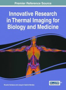 innovative research in thermal imaging for biology and medicine-9781522520726