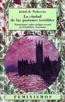 la ciudad de las pasiones terribles-judith r. walkowitz-9788437613352