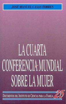 la cuarta conferencia mundial sobre la mujer-jose manuel casas torres-9788432132209