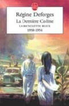 la derniere colline 1950-1954-regine deforges-9782253146247