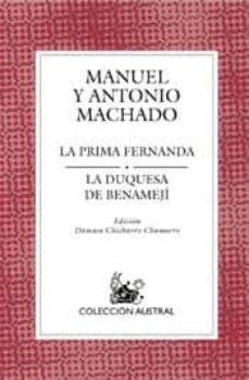la prima fernanda; la duquesa de benameji-manuel machado-antonio machado-9788467020366