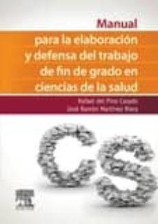 manual para la elaboracion y defensa del trabajo fin de grado en ciencias de la salud-rafael del pino casado-9788490228562